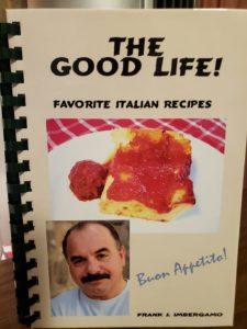 """The Good Life: Favorite Italian Recipes"" by Frankie Imbergamo Cover/Maureen Imbergamo"