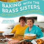 "The cover of the sisters' book, ""Baking with the Brass Sisters"""